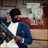 "Nat ""King"" Cole & Me [Deluxe Edition] - Gregory Porter"