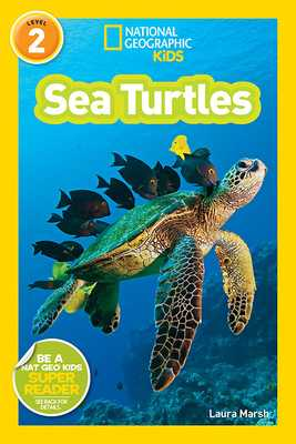 National Geographic Kids Readers: Sea Turtles - Marsh, Laura, and National Geographic Kids