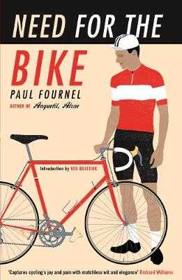 Need for the Bike - Fournel, Paul, and Stoekl, Alan (Translated by), and Read, Claire (Translated by)