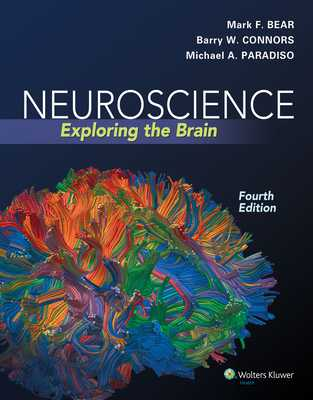 Neuroscience: Exploring the Brain - Bear, Mark, and Connors, Barry, and Paradiso, Michael A, PhD
