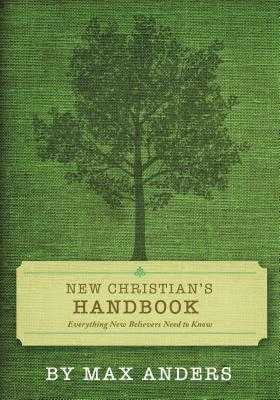 New Christian's Handbook: Everything Believers Need to Know - Anders, Max