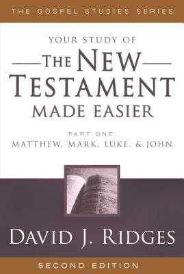 New Testament Made Easier: Part 1: Matthew, Mark, Luke & John - Ridges, David J
