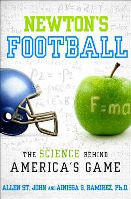 Newton's Football: The Science Behind America's Game - St John, Allen, and Ramirez, Ainissa G