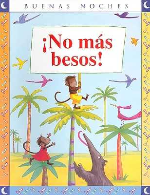No Mas Besos! - Clark, Emma Chichester, and Puerta, Cristina (Translated by)