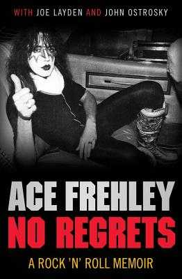No Regrets - Frehley, Ace, and Layden, Joe