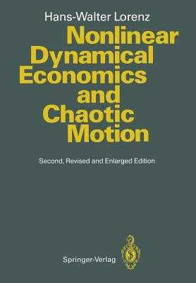 Nonlinear Dynamical Economics and Chaotic Motion - Lorenz, Hans-Walter