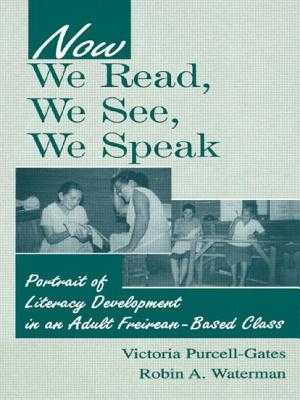 Now We Read, We See, We Speak: Portrait of Literacy Development in an Adult Freirean-Based Class - Purcell-Gates, Victoria, and Waterman, Robin A
