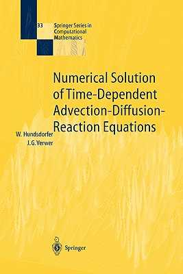 Numerical Solution of Time-Dependent Advection-Diffusion-Reaction Equations - Hundsdorfer, Willem, and Verwer, Jan G.