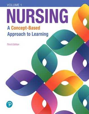 Nursing: A Concept-Based Approach to Learning, Volume I - Pearson Education