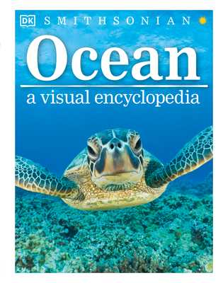 Ocean: A Visual Encyclopedia - DK, and Woodward, John
