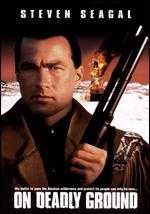On Deadly Ground - Steven Seagal