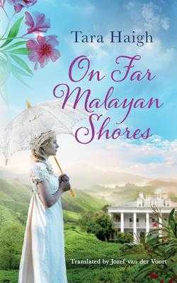 On Far Malayan Shores - Haigh, Tara, and Voort, Jozef (Translated by), and Dawe, Angela (Read by)