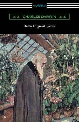On the Origin of Species (with an Introduction by Charles W. Eliot) - Darwin, Charles, Professor, and Eliot, Charles W (Introduction by)