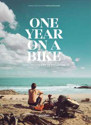 One Year on a Bike: From Amsterdam to Singapore - Doorlard (Editor)