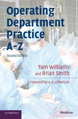 Operating Department Practice A-Z - Williams, Tom, Dr., and Smith, Brian