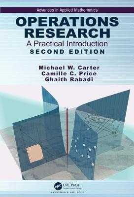 Operations Research: A Practical Introduction - Carter, Michael, and Price, Camille C., and Rabadi, Ghaith