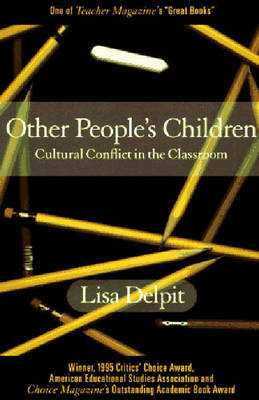 Other People's Children: Cultural Conflict in the Classroom - Delpit, Lisa D