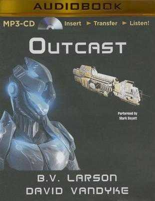 Outcast - Larson, B V, and Vandyke, David, and Boyett, Mark (Read by)