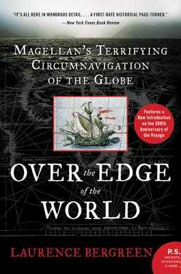 Over the Edge of the World: Magellan's Terrifying Circumnavigation of the Globe - Bergreen, Laurence