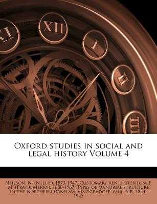 Oxford Studies in Social and Legal History Volume 4 - Neilson, N (Nellie) 1873-1947 Customa (Creator), and Stenton, F M (Creator), and Vinogradoff, Paul (Creator)