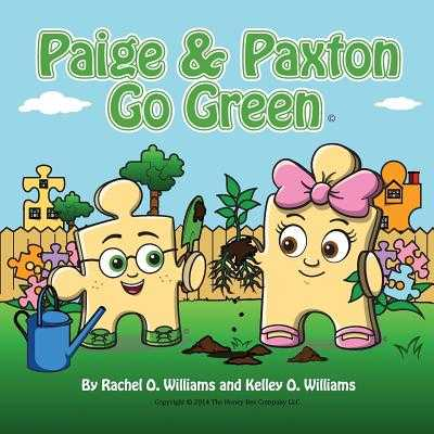 Paige & Paxton Go Green - Williams, Rachel O, and Williams, Keley O