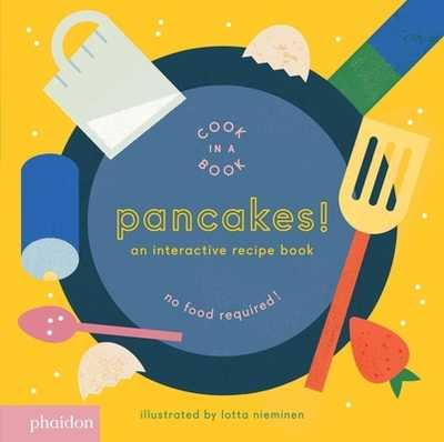 Pancakes!: An Interactive Recipe Book (Cook in a Book) - Nieminen, Lotta