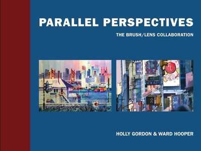 Parallel Perspectives: The Brush/ Lens Collaboration - Gordon, Holly, and Hooper, Ward, and Pitzele, Peter (Foreword by)
