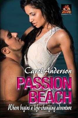 Passion Beach: A Life-Changing Erotic Adventure - Anderson, Carol