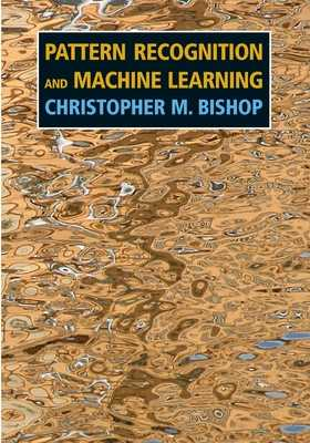 Pattern Recognition and Machine Learning - Bishop, Christopher M