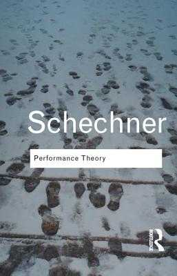 Performance Theory - Schechner, Richard