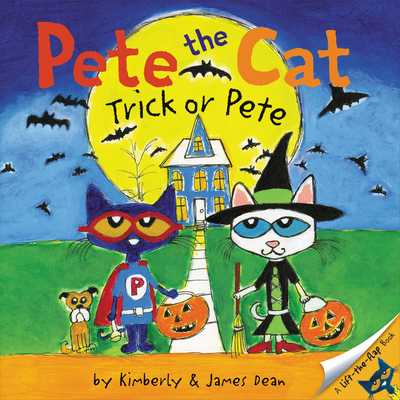 Pete the Cat: Trick or Pete - Dean, James, and Dean, Kimberly