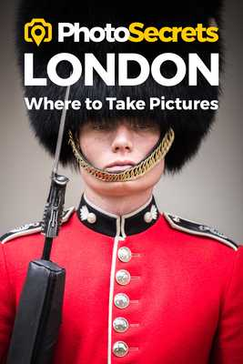 Photosecrets London: Where to Take Pictures: A Photographer's Guide to the Best Photography Spots - Hudson, Andrew