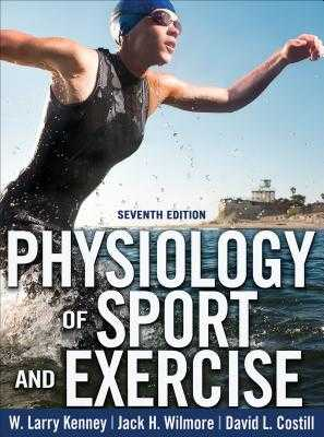 Physiology of Sport and Exercise - Kenney, W. Larry, and Wilmore, Jack H., and Costill, David L.