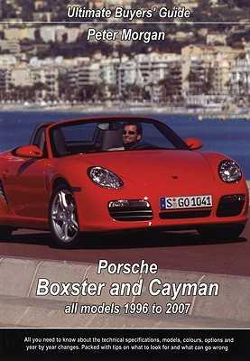 Porsche Boxster & Cayman: All Models 1996 to 2007 - Morgan, Peter, Dr.