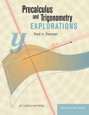 Precalculus and Trigonometry Explorations - Foerster, Paul A