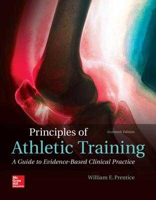 Principles of Athletic Training: A Competency-Based Approach - Prentice, William
