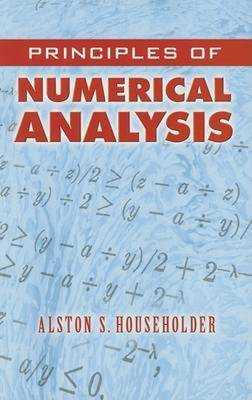Principles of Numerical Analysis - Householder, Alston S