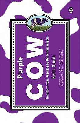 Purple Cow: Transform Your Business by Being Remarkable - Godin, Seth