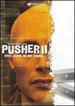 Pusher II: With Blood on My Hands - Nicolas Winding Refn