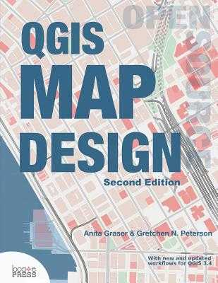Qgis Map Design - Graser, Anita, and Peterson, Gretchen N, and Sherman, Gary (Editor)