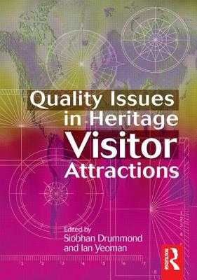 Quality Issues in Heritage Visitor Attractions - Yeoman, Ian, and Drummond, Siobhan (Editor)