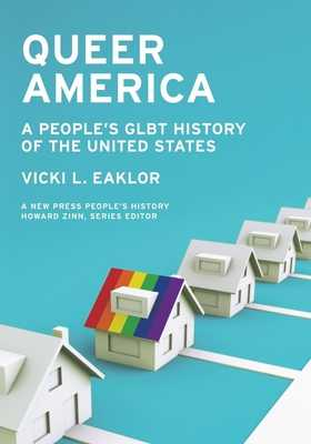 Queer America: A People's Glbt History of the United States - Eaklor, Vicki L