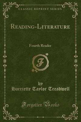 Reading-Literature: Fourth Reader (Classic Reprint) - Treadwell, Harriette Taylor