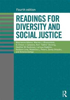 Readings for Diversity and Social Justice - Adams, Maurianne (Editor), and Blumenfeld, Warren J. (Editor), and Catalano, D. Chase J. (Editor)