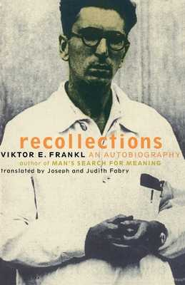 Recollections: An Autobiography - Frankl, Viktor