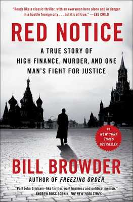 Red Notice: A True Story of High Finance, Murder, and One Man's Fight for Justice - Browder, Bill