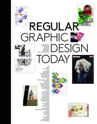 Regular: Graphic Design Today - Klanten, R (Editor), and Ehmann, S (Editor)