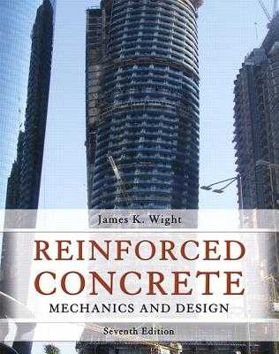 Reinforced Concrete: Mechanics and Design - Wight, James K., and Macgregor, James G.