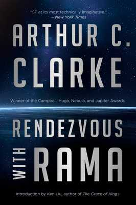 Rendezvous with Rama - Clarke, Arthur C, and Liu, Ken (Introduction by)
