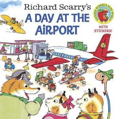 Richard Scarry's a Day at the Airport - Scarry, Richard